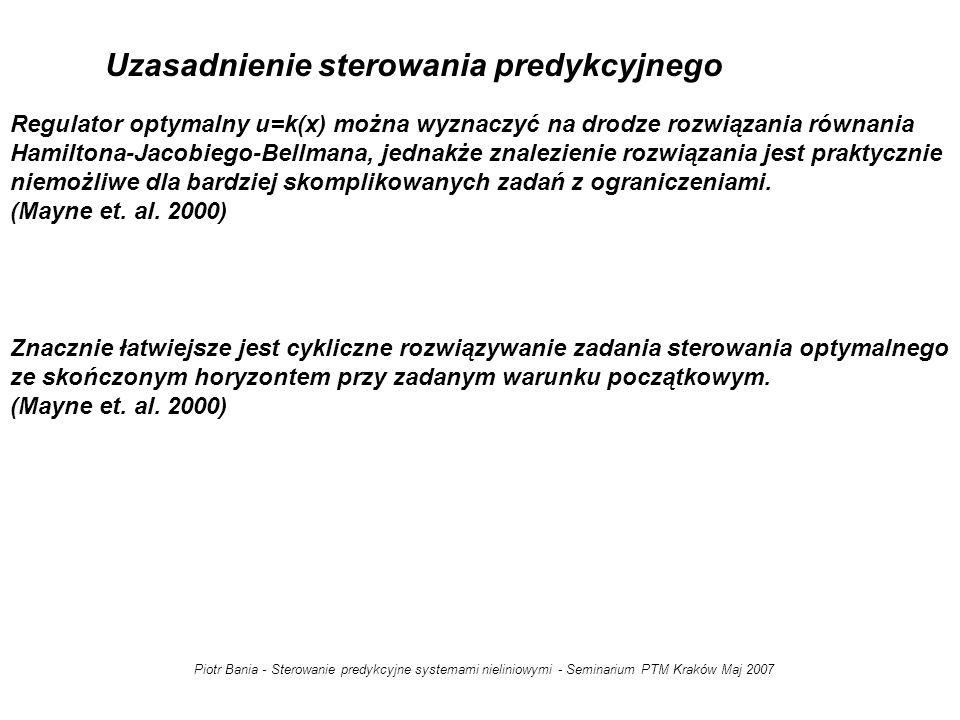 Piotr Bania - Sterowanie predykcyjne systemami nieliniowymi - Seminarium PTM Kraków Maj 2007 Zadanie sterowania optymalnego musi być rozwiązywane on-line co czas  !!.