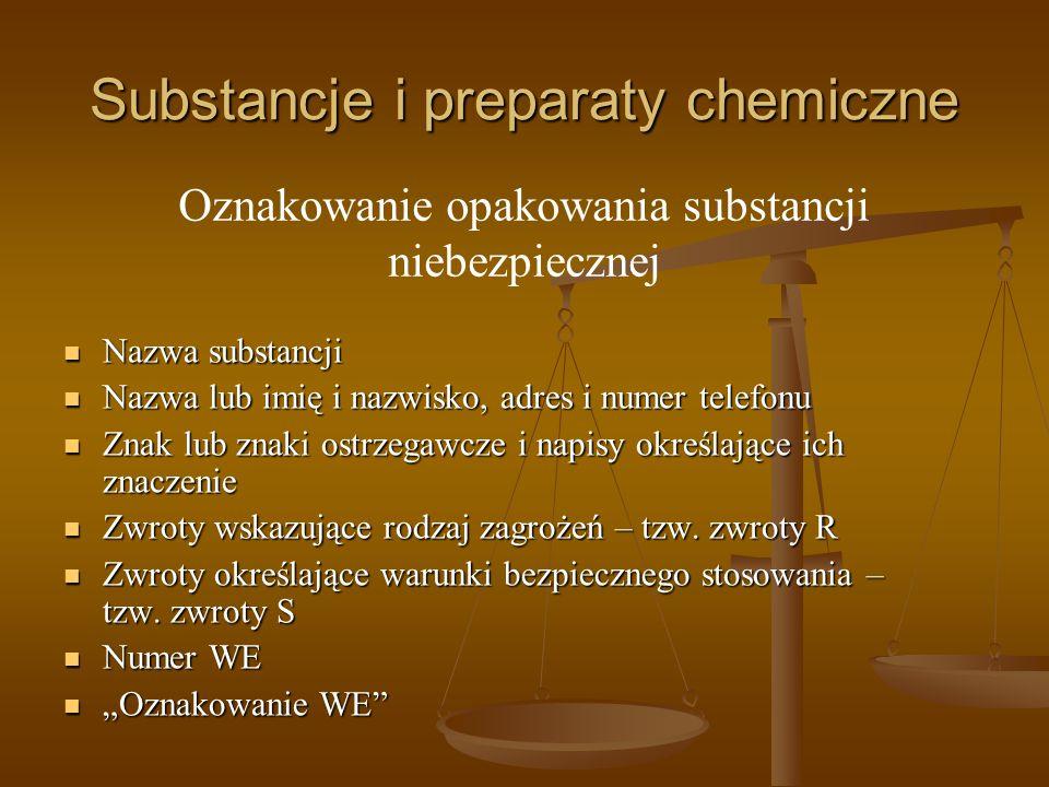 Substancje i preparaty chemiczne Nazwa substancji Nazwa substancji Nazwa lub imię i nazwisko, adres i numer telefonu Nazwa lub imię i nazwisko, adres