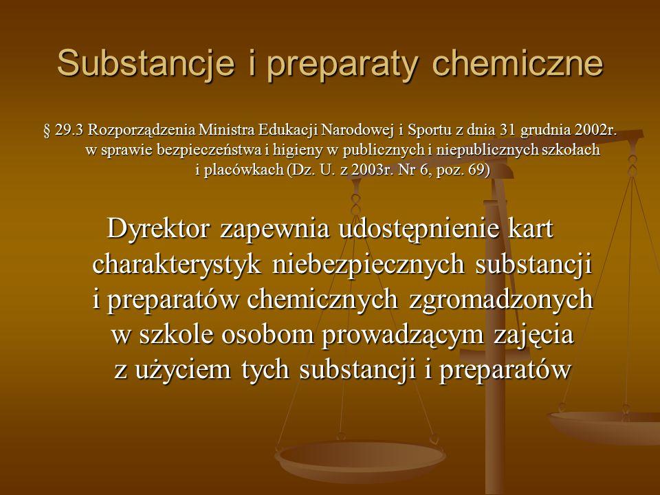Substancje i preparaty chemiczne § 29.3 Rozporządzenia Ministra Edukacji Narodowej i Sportu z dnia 31 grudnia 2002r. w sprawie bezpieczeństwa i higien