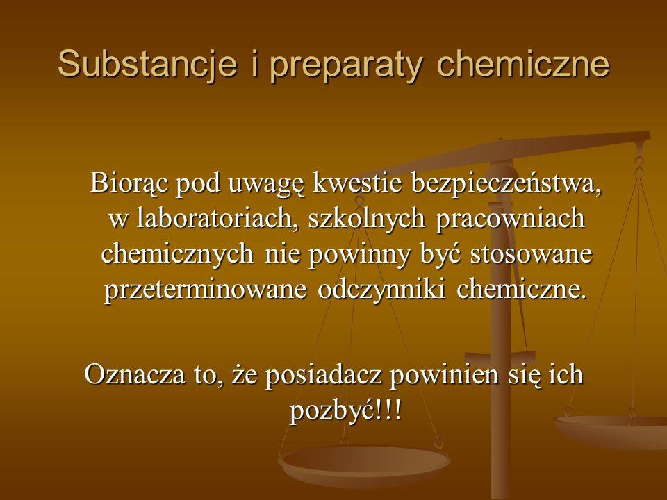 Substancje i preparaty chemiczne Biorąc pod uwagę kwestie bezpieczeństwa, w laboratoriach, szkolnych pracowniach chemicznych nie powinny być stosowane