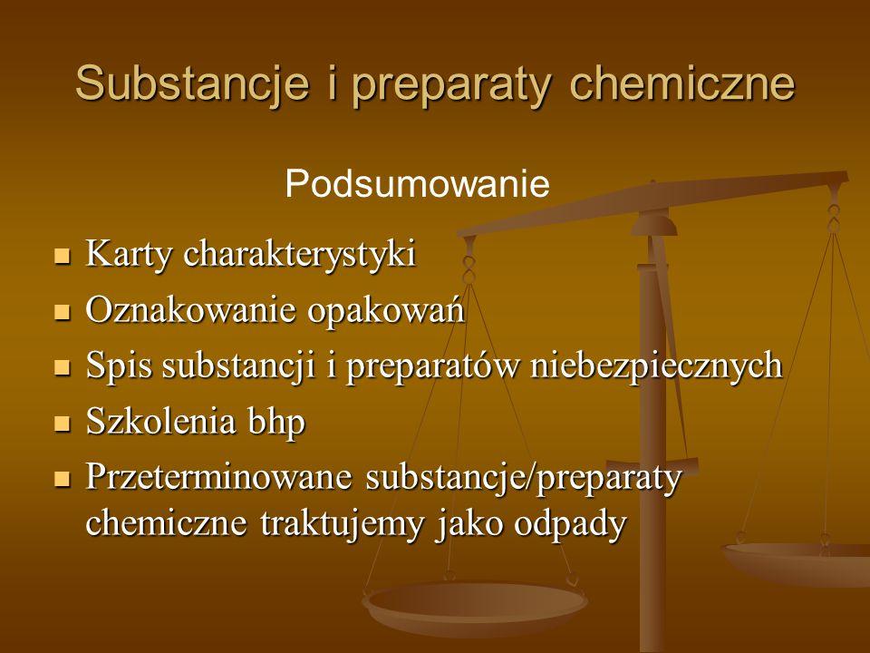 Substancje i preparaty chemiczne Karty charakterystyki Karty charakterystyki Oznakowanie opakowań Oznakowanie opakowań Spis substancji i preparatów ni