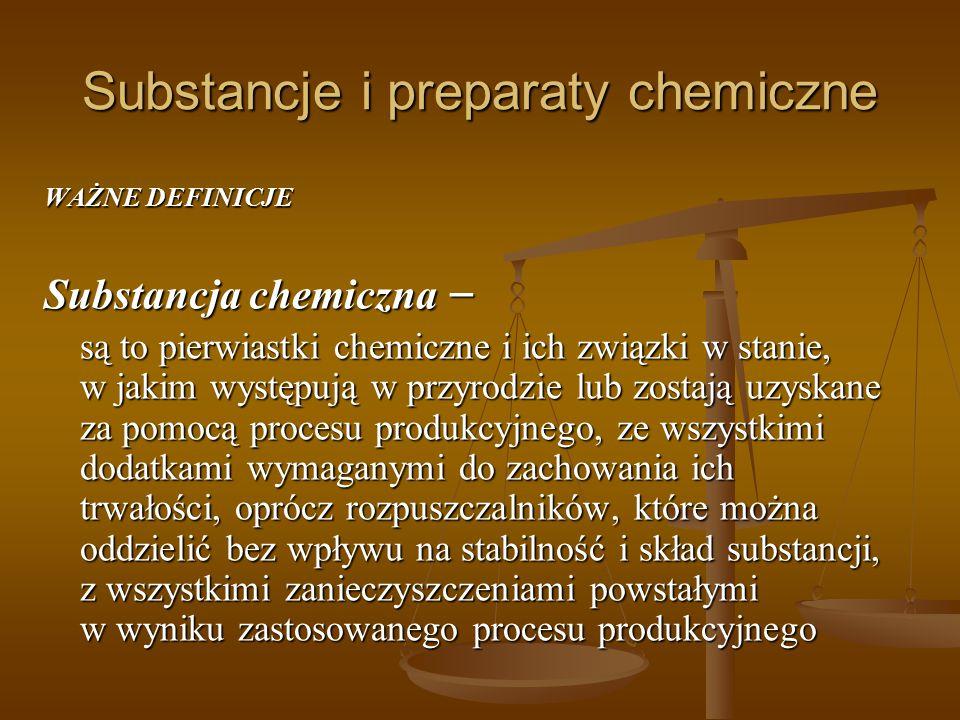 Substancje i preparaty chemiczne WAŻNE DEFINICJE Substancja chemiczna – są to pierwiastki chemiczne i ich związki w stanie, w jakim występują w przyro