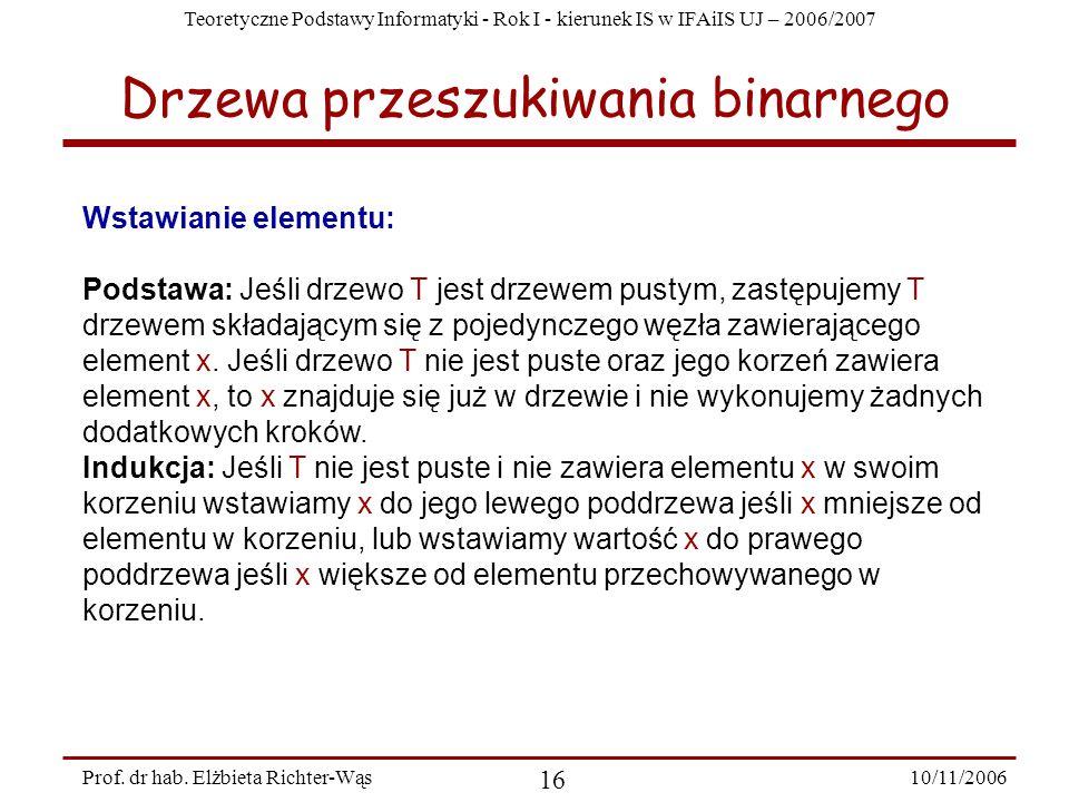 Teoretyczne Podstawy Informatyki - Rok I - kierunek IS w IFAiIS UJ – 2006/2007 10/11/2006 16 Prof.