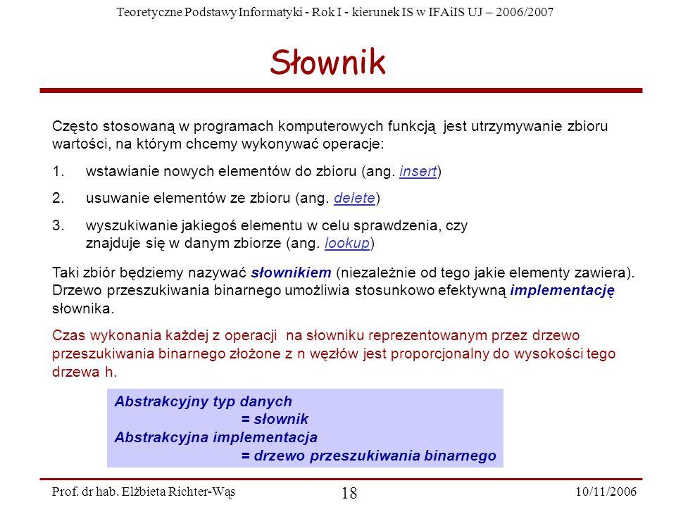 Teoretyczne Podstawy Informatyki - Rok I - kierunek IS w IFAiIS UJ – 2006/2007 10/11/2006 18 Prof.