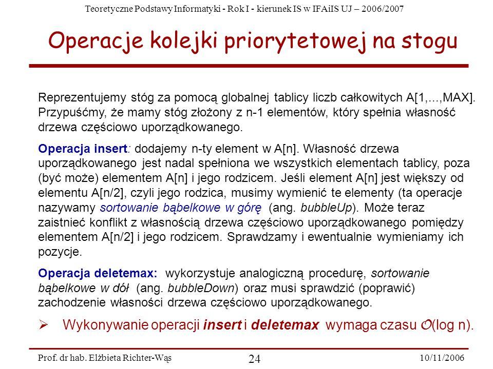 Teoretyczne Podstawy Informatyki - Rok I - kierunek IS w IFAiIS UJ – 2006/2007 10/11/2006 24 Prof.