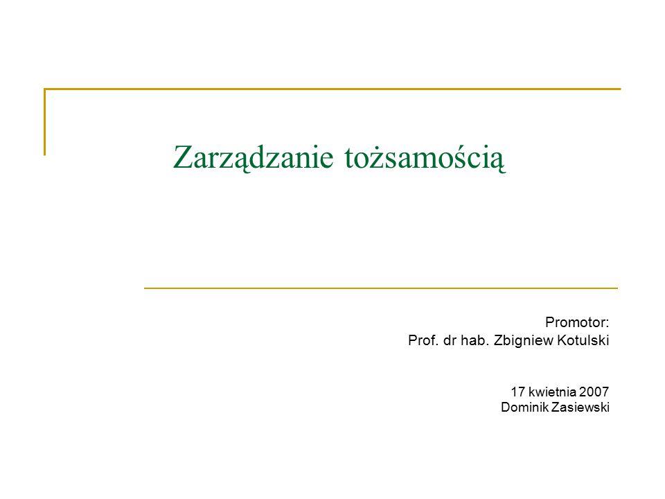 Zarządzanie tożsamością Promotor: Prof. dr hab.