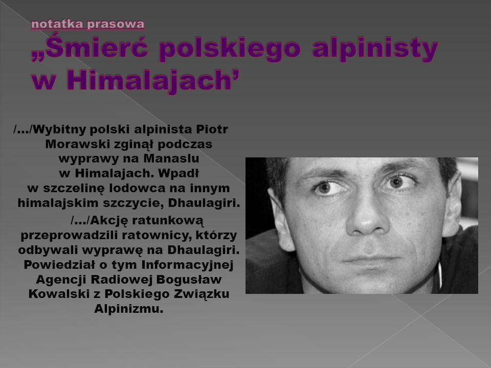 /…/Wybitny polski alpinista Piotr Morawski zginął podczas wyprawy na Manaslu w Himalajach.