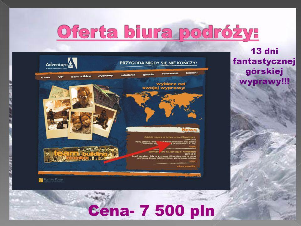 Cena- 7 500 pln. 13 dni fantastycznej górskiej wyprawy!!!