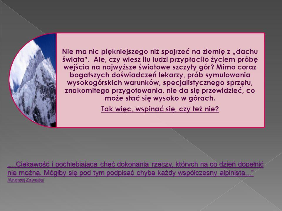 DOBRE ZDROWIE I PRZYGOTOWANIE TO PODSTAWA, BY MÓC SIĘ BEZPIECZNIE WSPIANAĆ !!!