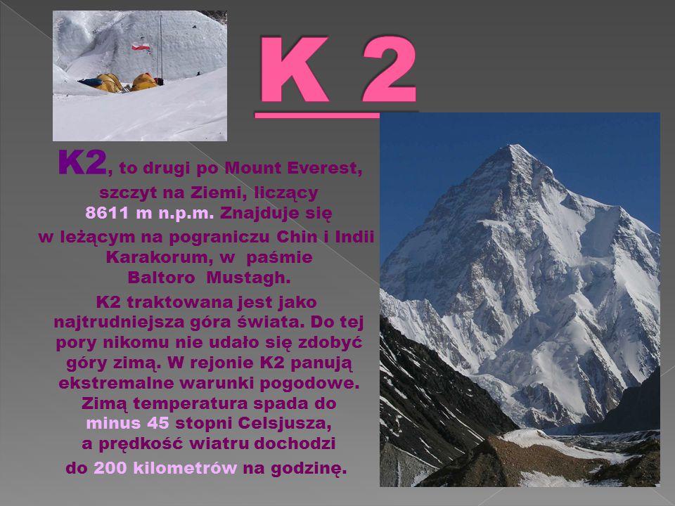 K2, to drugi po Mount Everest, szczyt na Ziemi, liczący 8611 m n.p.m.