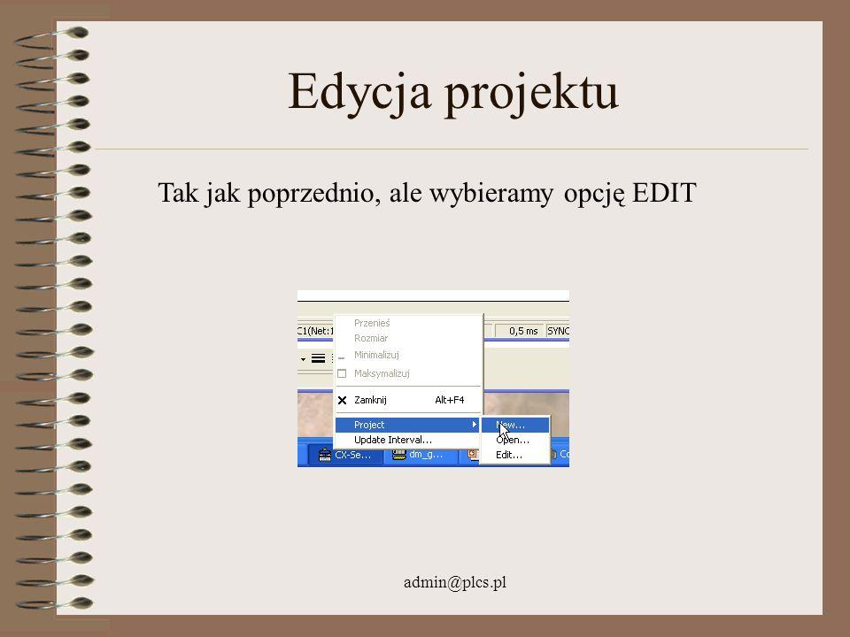 admin@plcs.pl Edycja projektu Tak jak poprzednio, ale wybieramy opcję EDIT