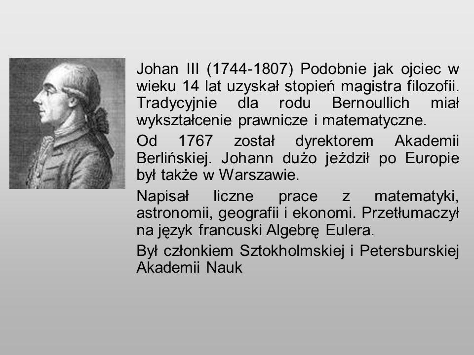Johan III (1744-1807) Podobnie jak ojciec w wieku 14 lat uzyskał stopień magistra filozofii.