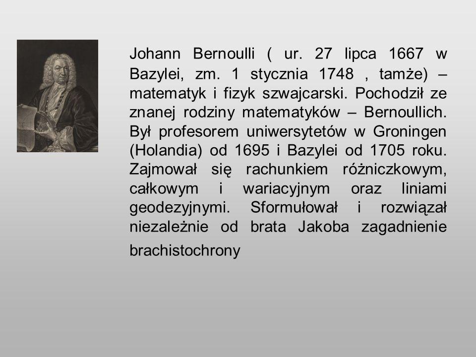 Johann Bernoulli ( ur.27 lipca 1667 w Bazylei, zm.