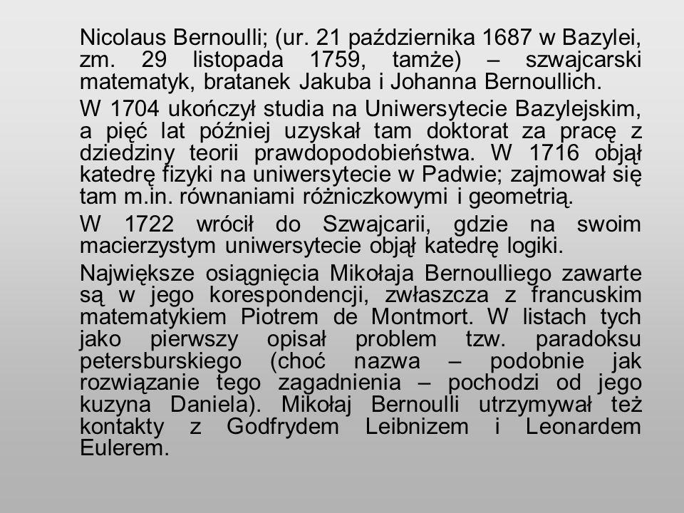 Nicolaus Bernoulli; (ur.21 października 1687 w Bazylei, zm.