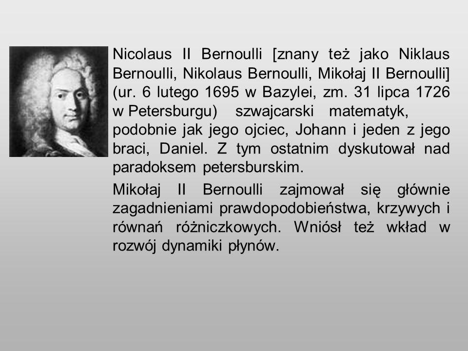 Nicolaus II Bernoulli [znany też jako Niklaus Bernoulli, Nikolaus Bernoulli, Mikołaj II Bernoulli] (ur.
