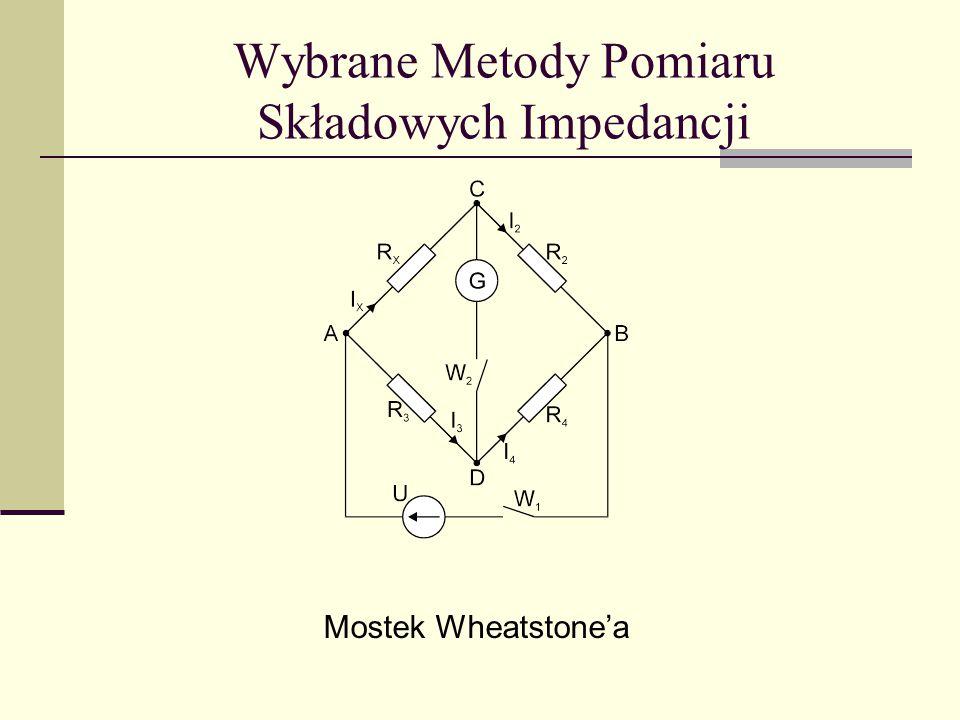 Wybrane Metody Pomiaru Składowych Impedancji Mostek Wheatstone'a