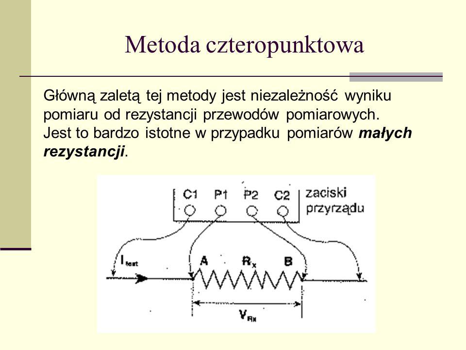 Metoda czteropunktowa Główną zaletą tej metody jest niezależność wyniku pomiaru od rezystancji przewodów pomiarowych. Jest to bardzo istotne w przypad
