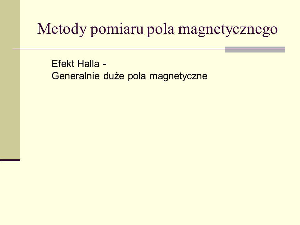Efekt Halla - Generalnie duże pola magnetyczne