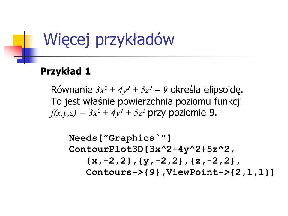 Przykład 1 Równanie 3x 2 + 4y 2 + 5z 2 = 9 określa elipsoidę.