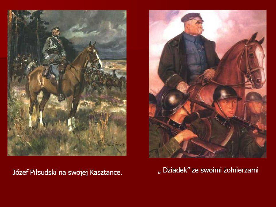 """Józef Piłsudski na swojej Kasztance. """" Dziadek"""" ze swoimi żołnierzami"""