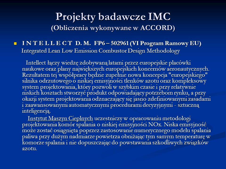 Projekty badawcze IMC (Obliczenia wykonywane w ACCORD) I N T E L L E C T D.