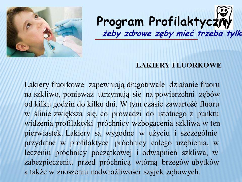LAKIERY FLUORKOWE Lakiery fluorkowe zapewniają długotrwałe działanie fluoru na szkliwo, ponieważ utrzymują się na powierzchni zębów od kilku godzin do kilku dni.