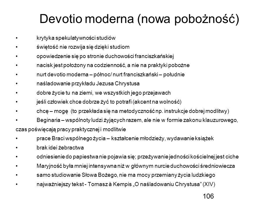 106 Devotio moderna (nowa pobożność) krytyka spekulatywności studiów świętość nie rozwija się dzięki studiom opowiedzenie się po stronie duchowości fr