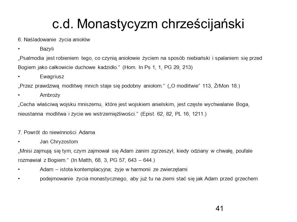 """41 c.d. Monastycyzm chrześcijański 6. Naśladowanie życia aniołów Bazyli """"Psalmodia jest robieniem tego, co czynią aniołowie życiem na sposób niebiańsk"""