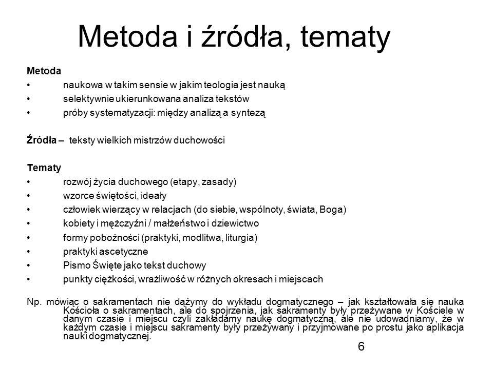 6 Metoda i źródła, tematy Metoda naukowa w takim sensie w jakim teologia jest nauką selektywnie ukierunkowana analiza tekstów próby systematyzacji: mi