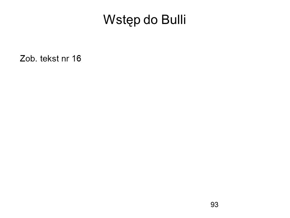 93 Wstęp do Bulli Zob. tekst nr 16