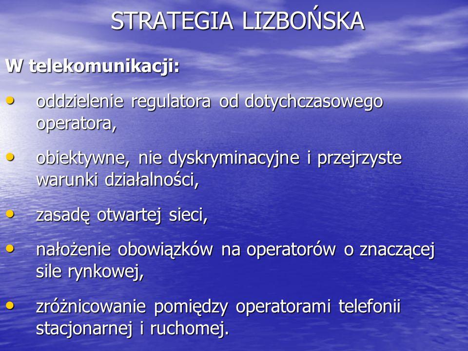 STRATEGIA LIZBOŃSKA W telekomunikacji: oddzielenie regulatora od dotychczasowego operatora, oddzielenie regulatora od dotychczasowego operatora, obiek