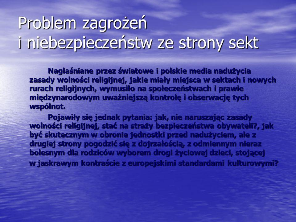 W Polsce i na świecie działa szereg stowarzyszeń i ruchów, których celem jest zdecydowane przeciwdziałanie nie tylko sekciarstwu, ale również i samym sektom.