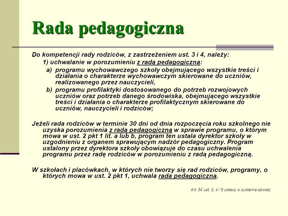 Rada pedagogiczna Do kompetencji rady rodziców, z zastrzeżeniem ust.