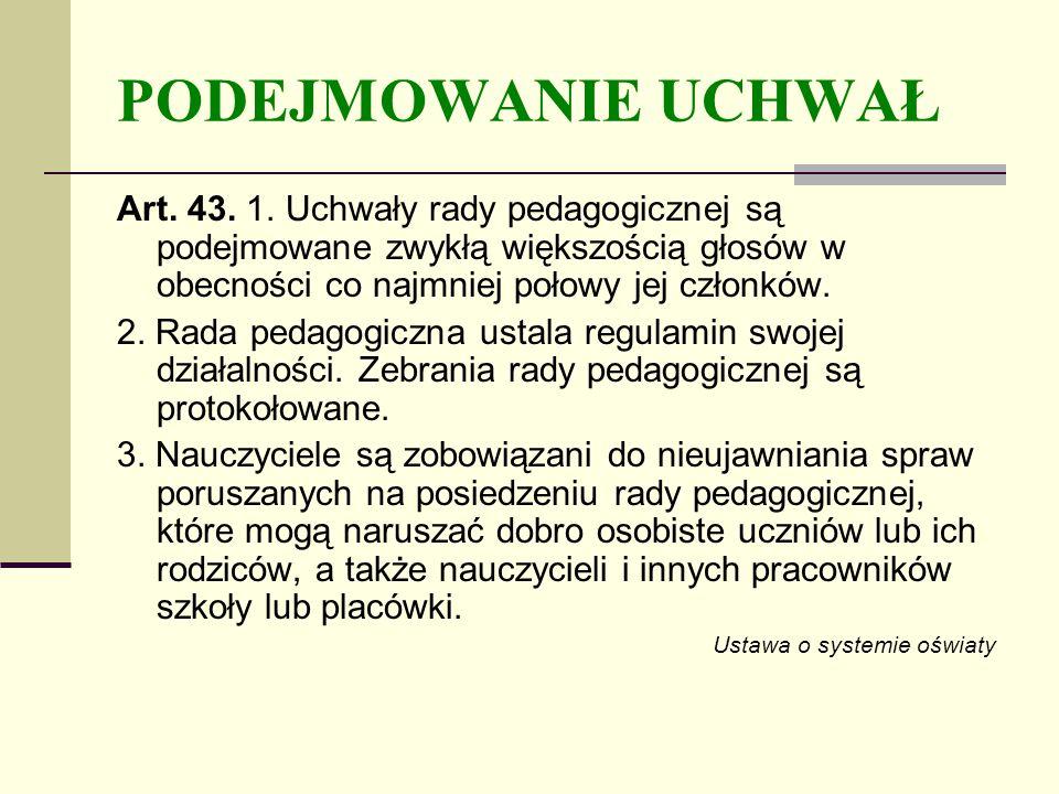 PODEJMOWANIE UCHWAŁ Art.43. 1.