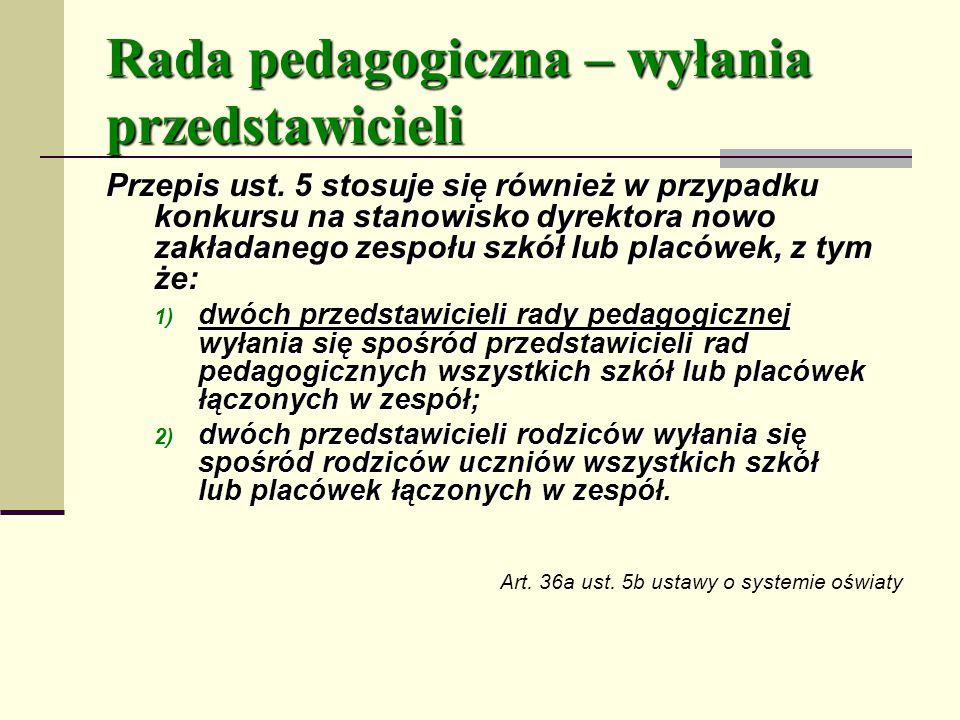 Rada pedagogiczna – wyłania przedstawicieli Przepis ust.