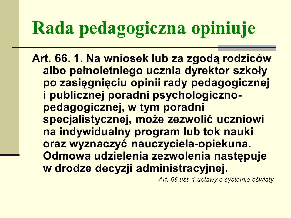 Rada pedagogiczna opiniuje Art.66. 1.