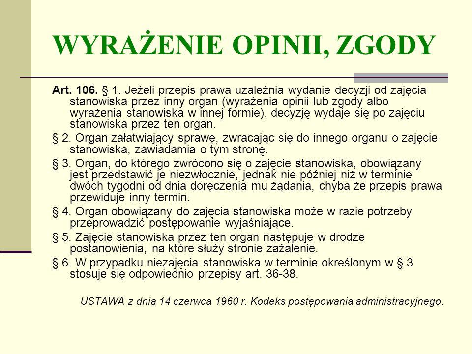 WYRAŻENIE OPINII, ZGODY Art.106. § 1.