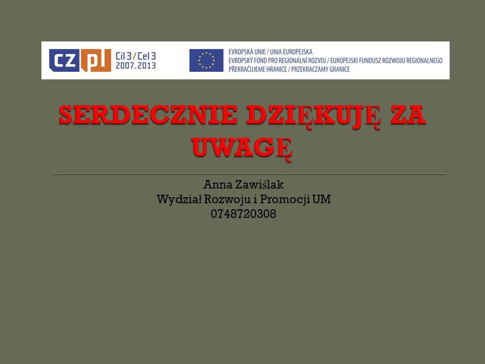 Anna Zawi ś lak Wydzia ł Rozwoju i Promocji UM 0748720308