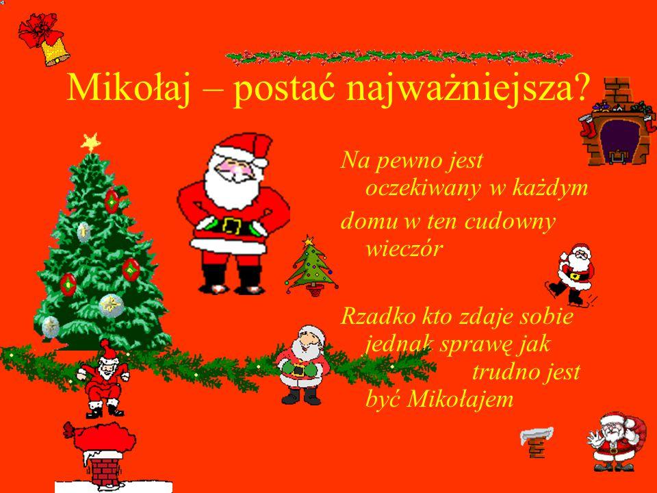 Mikołaj – postać najważniejsza.