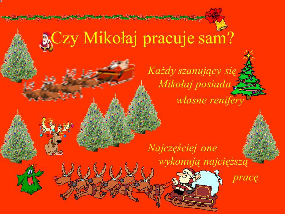 Czy Mikołaj pracuje sam.