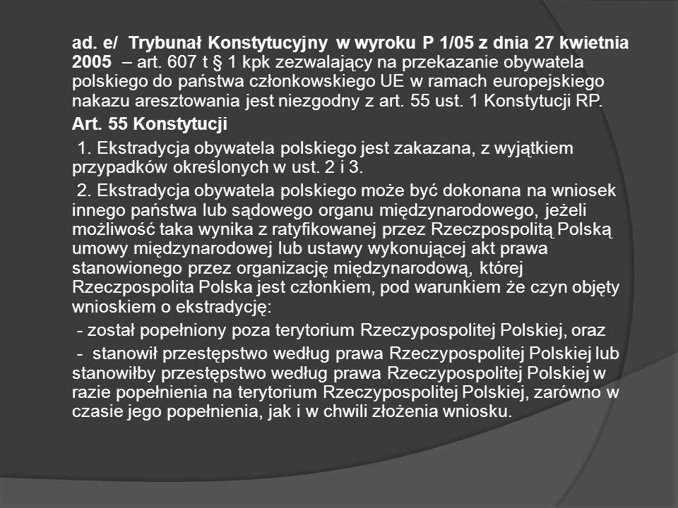 ad. e/ Trybunał Konstytucyjny w wyroku P 1/05 z dnia 27 kwietnia 2005 – art.