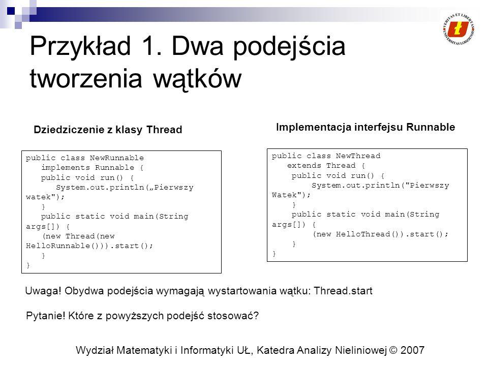 Wydział Matematyki i Informatyki UŁ, Katedra Analizy Nieliniowej © 2007 Przykład 1.