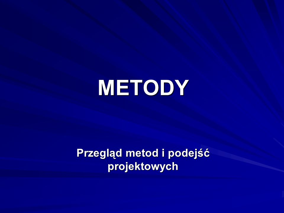Metody – podejście literaturowe Polscy autorzy (klasycy):  Dorosiński W., Gasparski W., Góralski A., Miller D.
