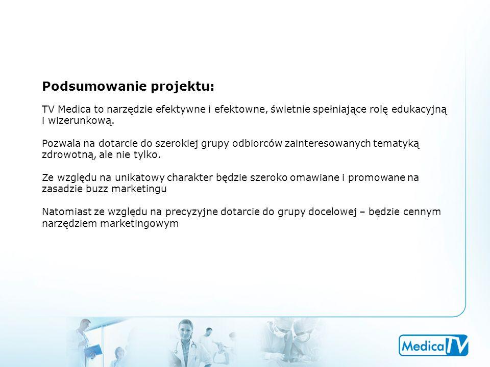 Podsumowanie projektu: TV Medica to narzędzie efektywne i efektowne, świetnie spełniające rolę edukacyjną i wizerunkową.