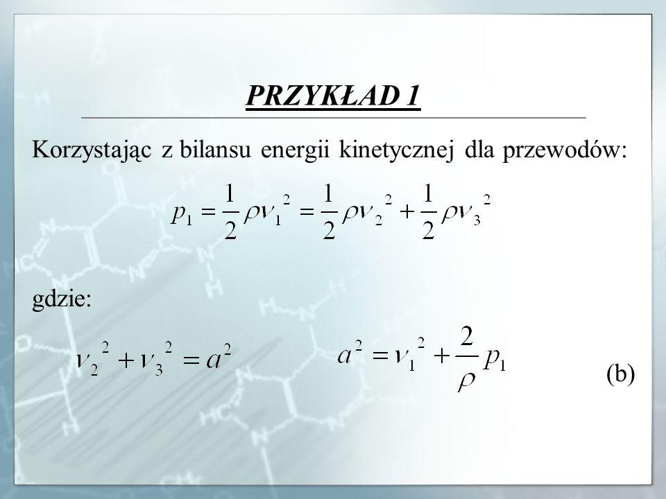 PRZYKŁAD 1 Korzystając z bilansu energii kinetycznej dla przewodów: gdzie: (b)
