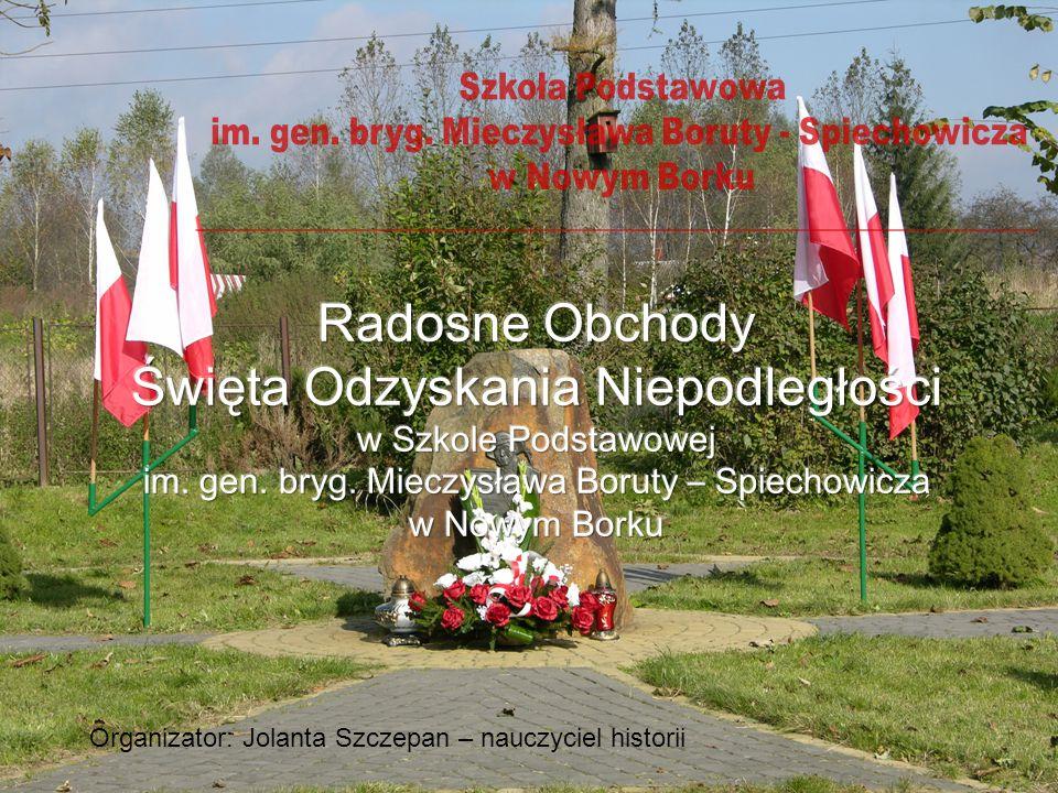 Etap I – obchody Dnia Patrona – generała Mieczysława Boruty – Spiechowicza, bohatera walk o niepodległe państwo polskie w okresie I wojny światowej.