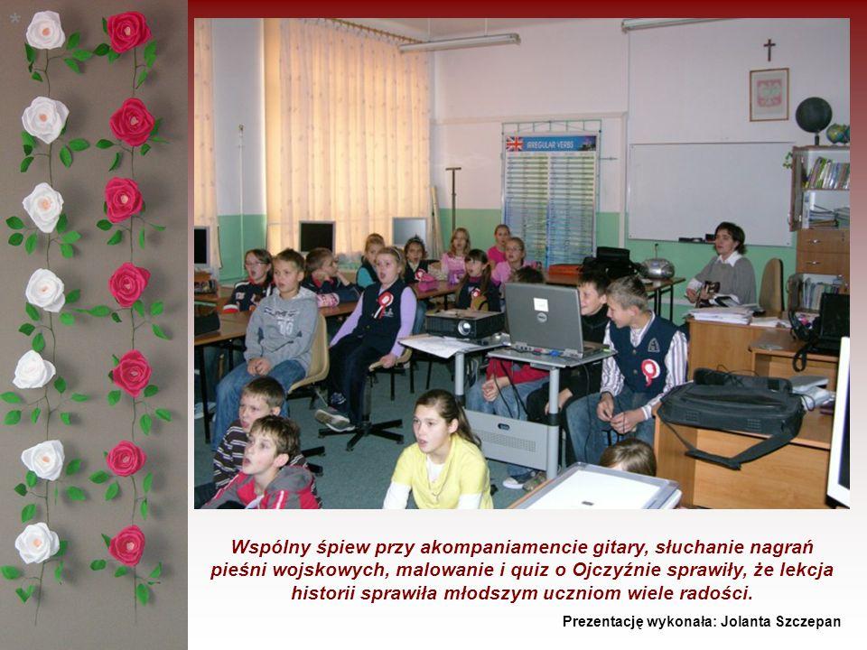 * Wspólny śpiew przy akompaniamencie gitary, słuchanie nagrań pieśni wojskowych, malowanie i quiz o Ojczyźnie sprawiły, że lekcja historii sprawiła młodszym uczniom wiele radości.