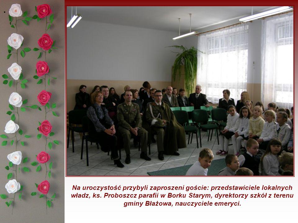 . Na uroczystość przybyli zaproszeni goście: przedstawiciele lokalnych władz, ks. Proboszcz parafii w Borku Starym, dyrektorzy szkół z terenu gminy Bł