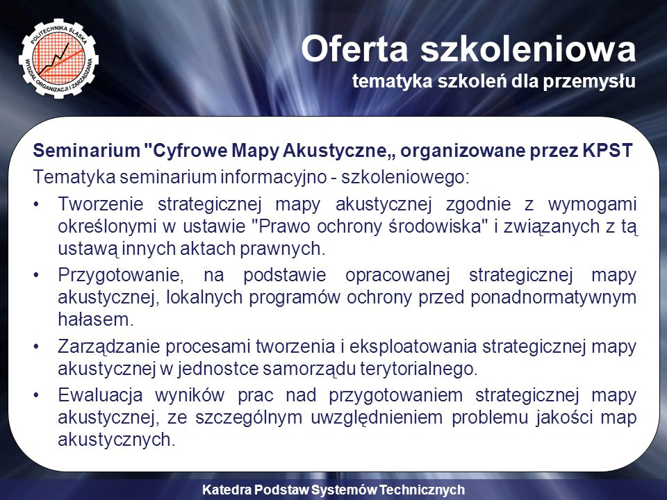 Katedra Podstaw Systemów Technicznych Oferta szkoleniowa tematyka szkoleń dla przemysłu Seminarium