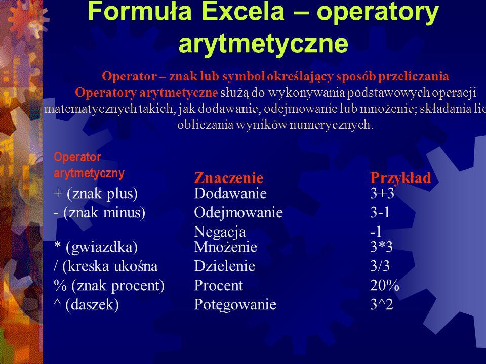 Formuły – ogólne informacje Formuły są podporządkowane określonej składni lub porządkowi polegającemu na użyciu znaku równości (=) na początku formuły.